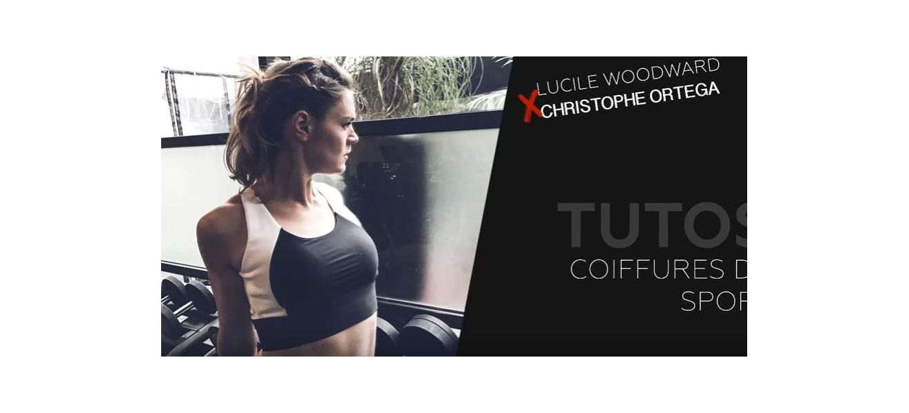 tutos coiffure sport lucile woodward